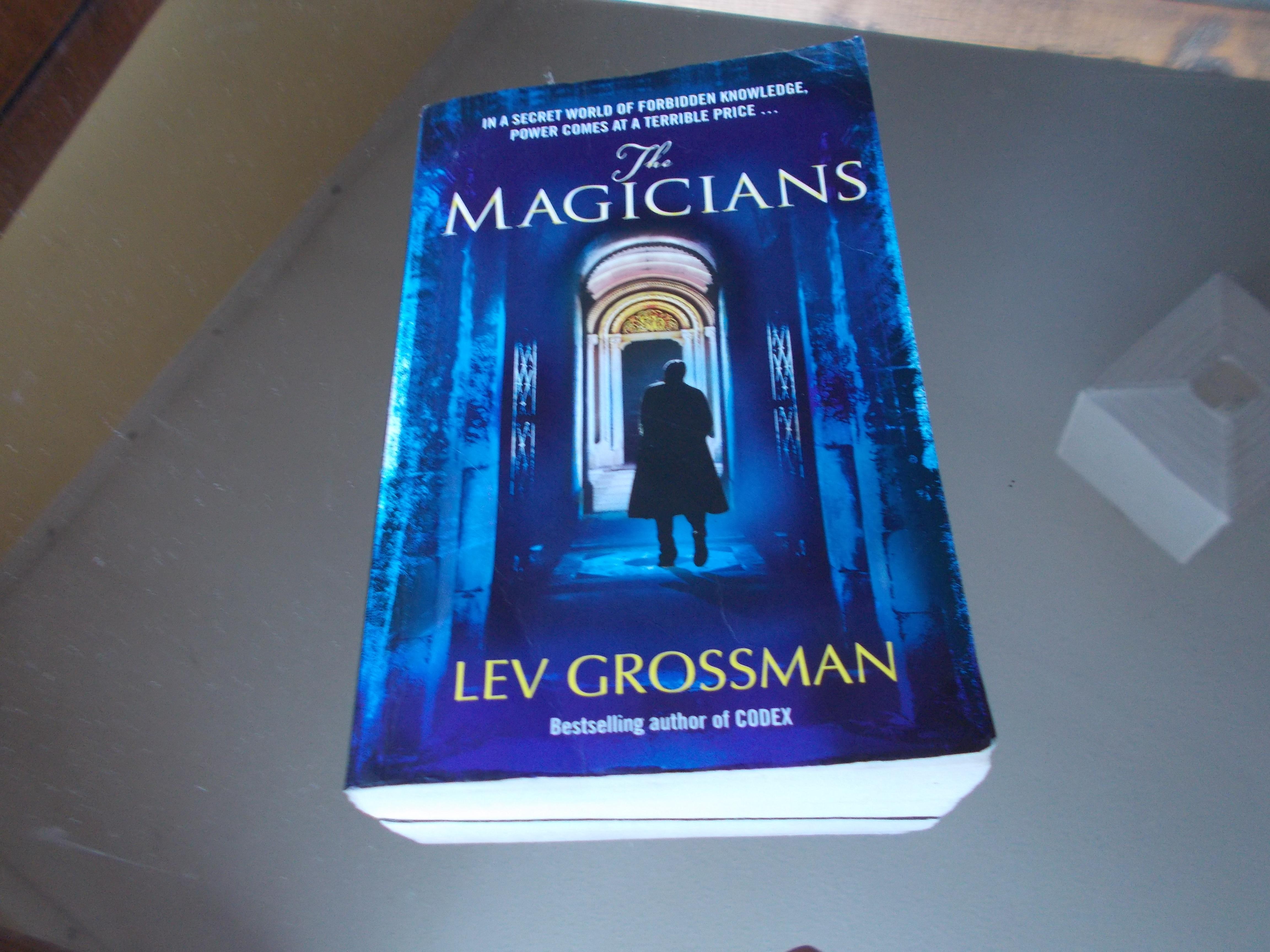 The Magicians, Lev Grossman, 2009, paperback.