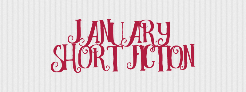 January Short Fiction