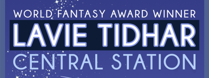 World Fantasy Award Winner, Lavie Tidhar, Central Station