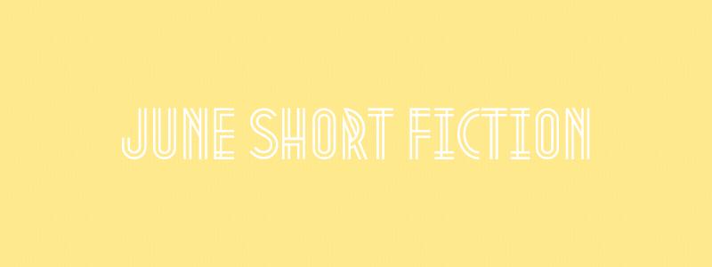 June Short Fiction