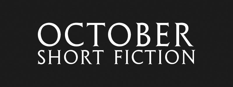 October Short Fiction