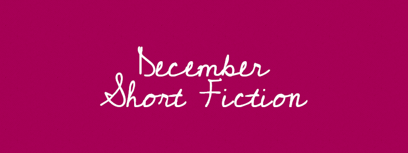 December Short Fiction