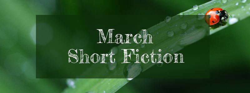 March 2017 Short Fiction Reviews