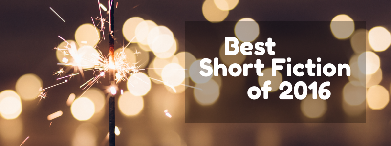 Best Short Fiction of 2016